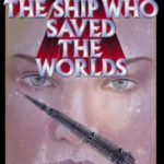 [PDF] [EPUB] The Ship Who Saved the Worlds (Brainship, #5-6) Download