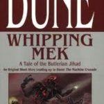 [PDF] [EPUB] Whipping Mek (Legends of Dune, #1.5) Download