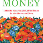 [PDF] [EPUB] A Happy Pocket Full of Money, Expanded Study Edition: Infinite Wealth and Abundance in the Here and Now Download