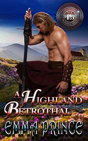 [PDF] [EPUB] A Highland Betrothal (Highland Bodyguards, Book 4.5) Download by Emma Prince
