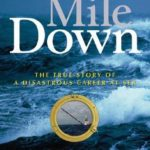 [PDF] [EPUB] A Mile Down: The True Story of a Disastrous Career at Sea Download