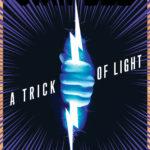 [PDF] [EPUB] A Trick of Light (Stan Lee's Alliances, #1) Download