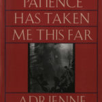 [PDF] [EPUB] A Wild Patience Has Taken Me This Far: Poems 1978-1981 Download
