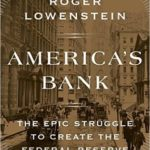 [PDF] [EPUB] America's Bank: The Epic Struggle to Create the Federal Reserve Download