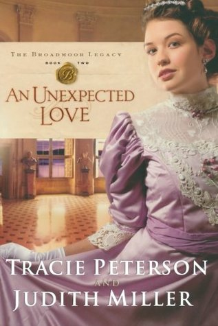 [PDF] [EPUB] An Unexpected Love (The Broadmoor Legacy, #2) Download by Tracie Peterson