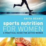 [PDF] [EPUB] Anita Bean's Sports Nutrition for Women: A Practical Guide for Active Women Download