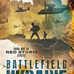 [PDF] [EPUB] Battlefield Ukraine (Red Storm #1) Download