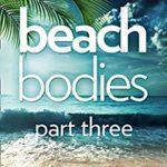 [PDF] [EPUB] Beach Bodies: Part Three: A shocking, twisty summer read, perfect for fans of Love Island Download