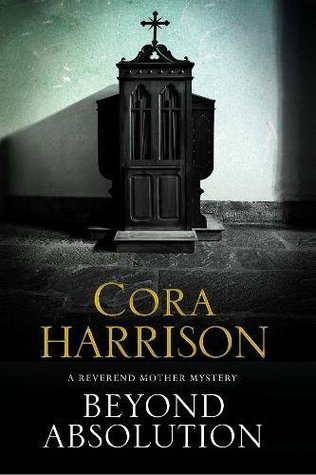 [PDF] [EPUB] Beyond Absolution (Reverend Mother Mystery #3) Download by Cora Harrison