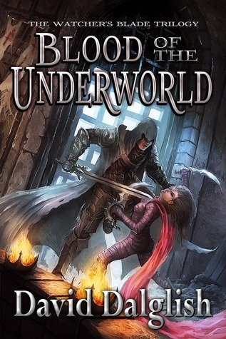 [PDF] [EPUB] Blood of the Underworld (The Watcher's Blade, #1) Download by David Dalglish