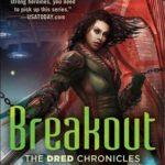 [PDF] [EPUB] Breakout (Dred Chronicles, #3) Download