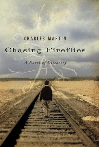 [PDF] [EPUB] Chasing Fireflies: A Novel of Discovery Download by Charles Martin