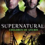 [PDF] [EPUB] Children of Anubis (Supernatural, #17) Download