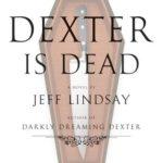 [PDF] [EPUB] Dexter Is Dead (Dexter, #8) Download