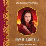 [PDF] [EPUB] Down the Rabbit Hole, Chicago, Illinois, 1871: The Diary of Pringle Rose (Dear America) Download