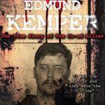 [PDF] [EPUB] Edmund Kemper: The True Story of The Co-ed Killer (True Crime by Evil Killers #2) Download