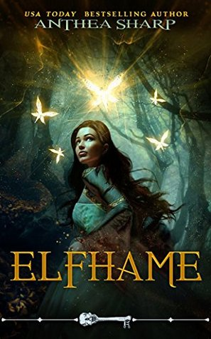 [PDF] [EPUB] Elfhame: A Dark Elf Fairy Tale Beauty and the Beast Retelling (The Darkwood Chronicles Book 1) Download by Anthea Sharp