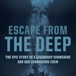 [PDF] [EPUB] Escape from the Deep: The Epic Story of a  Legendary Submarine and her Courageous Crew Download