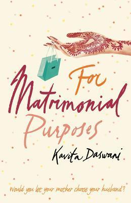 [PDF] [EPUB] For Matrimonial Purposes Download by Kavita Daswani