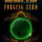 [PDF] [EPUB] Forging Zero (The Legend of ZERO, #1) Download