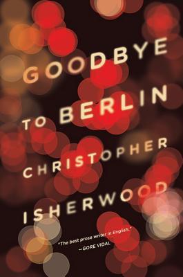 [PDF] [EPUB] Goodbye to Berlin Download by Christopher Isherwood