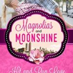 [PDF] [EPUB] Hit and Run Love (A Magnolias and Moonshine #20) Download