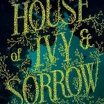 [PDF] [EPUB] House of Ivy  Sorrow Download