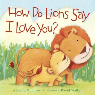 [PDF] [EPUB] How Do Lions Say I Love You? Download by Diane Muldrow