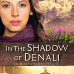 [PDF] [EPUB] In the Shadow of Denali (The Heart of Alaska Book #1) Download