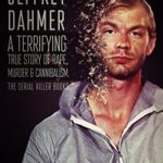 [PDF] [EPUB] Jeffrey Dahmer: A Terrifying True Story of Rape, Murder and Cannibalism (The Serial Killer Books Book 1) Download