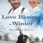 [PDF] [EPUB] Love Blooms in Winter (The Dakota Diaries #1) Download
