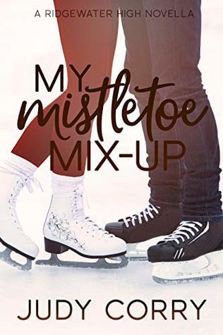[PDF] [EPUB] My Mistletoe Mix-Up (Ridgewater High #5) Download by Judy  Corry