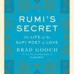 [PDF] [EPUB] Rumi's Secret: The Life of the Sufi Poet of Love Download