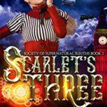 [PDF] [EPUB] Scarlet's Three (Society of Supernatural Sleuths Series, #1) Download