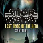 [PDF] [EPUB] Sentinel (Star Wars: Lost Tribe of the Sith, #6) Download