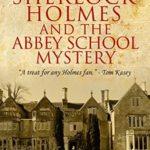 [PDF] [EPUB] Sherlock Holmes and the Abbey School Mystery Download