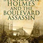 [PDF] [EPUB] Sherlock Holmes and the Boulevard Assassin Download