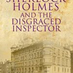 [PDF] [EPUB] Sherlock Holmes and the Disgraced Inspector Download