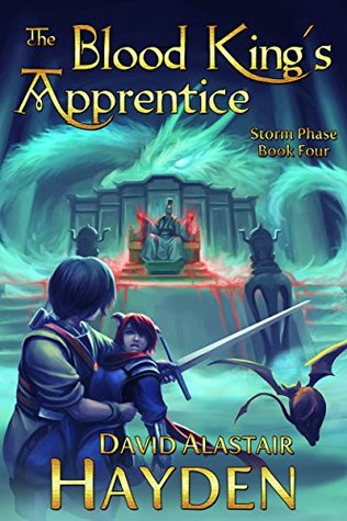 [PDF] [EPUB] The Blood King's Apprentice (Storm Phase Book 4) Download by David Alastair Hayden
