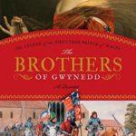 [PDF] [EPUB] The Brothers of Gwynedd: The Legend of the First True Prince of Wales  (Brothers of Gwynedd, #1-4) Download