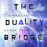 [PDF] [EPUB] The Duality Bridge (Singularity #2) Download