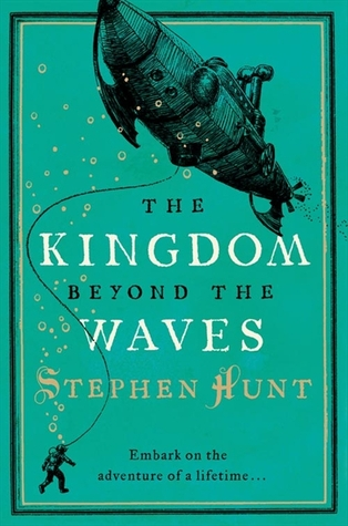 [PDF] [EPUB] The Kingdom Beyond the Waves (Jackelian, #2) Download by Stephen Hunt