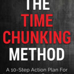 [PDF] [EPUB] The Time Chunking Method: A 10-Step Action Plan For Increasing Your Productivity (Time Management And Productivity Action Guide Series) Download