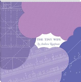 [PDF] [EPUB] The Tiny Wife Download by Andrew Kaufman