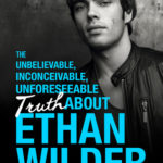 [PDF] [EPUB] The Unbelievable, Inconceivable, Unforeseeable Truth About Ethan Wilder Download