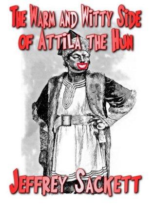 [PDF] [EPUB] The Warm and Witty Side of Attila the Hun Download by Jeffrey Sackett