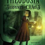 [PDF] [EPUB] Theodosia and the Serpents of Chaos (Theodosia Throckmorton, #1) Download
