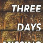 [PDF] [EPUB] Three Days Missing Download