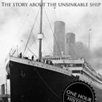 [PDF] [EPUB] Titanic: The Story About The Unsinkable Ship Download
