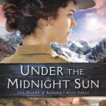 [PDF] [EPUB] Under the Midnight Sun (The Heart of Alaska, #3) Download